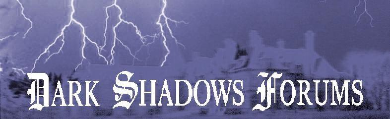 DARK SHADOWS FORUMS