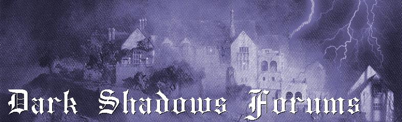 DARK SHADOWS FORUMS
